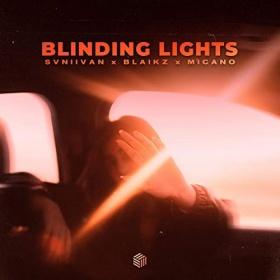 SVNIIVAN X BLAIKZ X MICANO - BLINDING LIGHTS